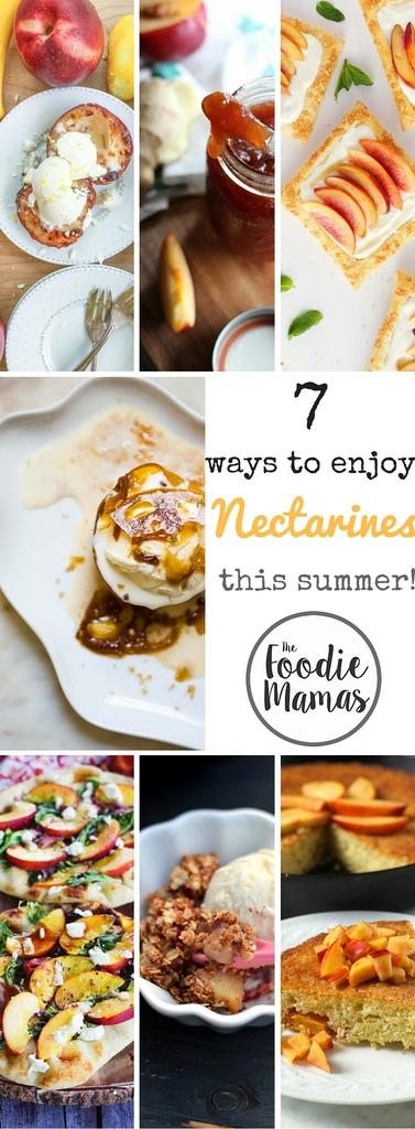 7 ways to enjoy nectarines this summer - foodiemamas - pinterest