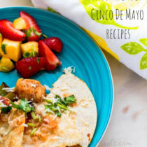 8 Kids Friendly Cinco De Mayo Recipes- Easy Baby Meals- www.easybabymeals.com