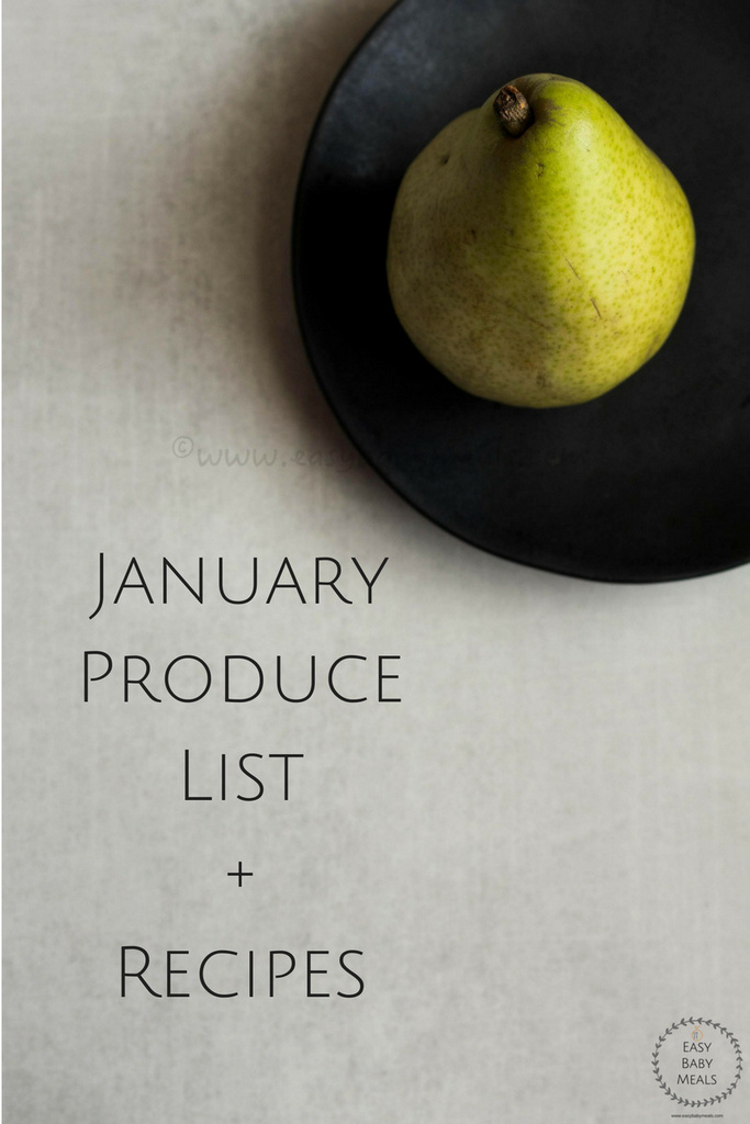 January Produce List+Recipes- Easy Baby Meals-www.easybabymeals.com