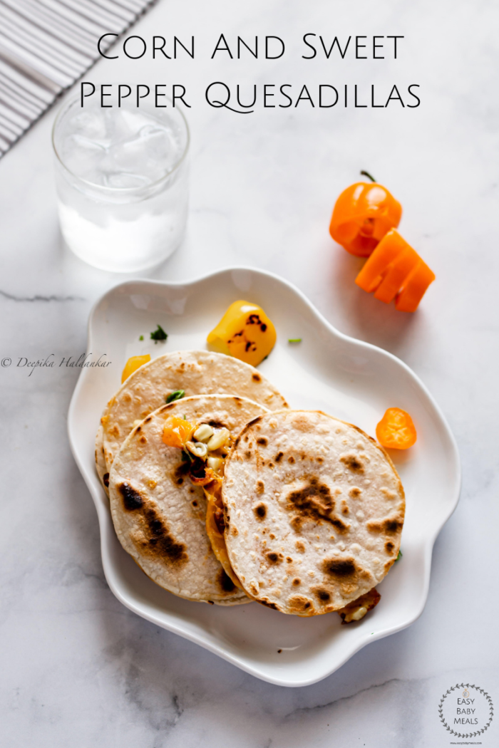 How To Make Corn And Sweet Pepper Quesadillas- Easy Baby Meals